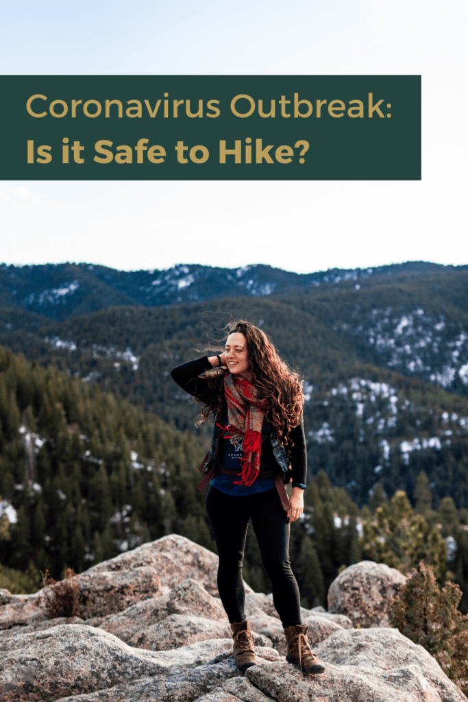 Coronavirus Outbreak: Is it Safe to Hike? Text over an an imagine of a woman wearing hiking gear in front of a vista of the foothills in Colorado.